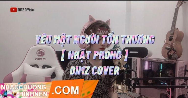 nhac chuong yeu mot nguoi ton thuong dimz cover