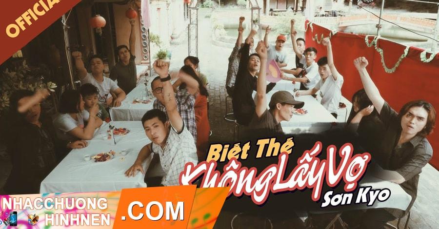nhac chuong biet the khong lay vo son kyo