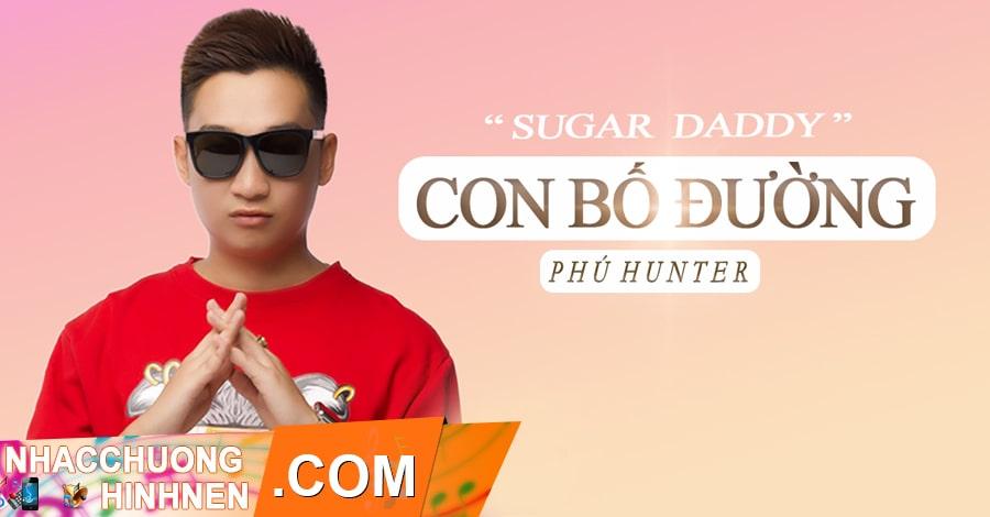 nhac chuong con bo duong sugar daddy phu hunter