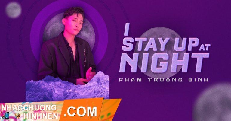 nhac chuong i stay up at night pham truong binh