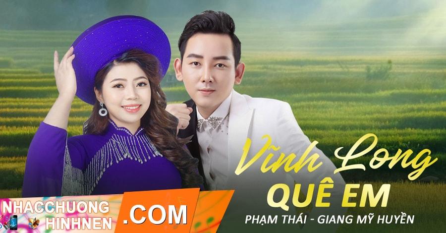 nhac chuong vinh long que em pham thai giang my huyen