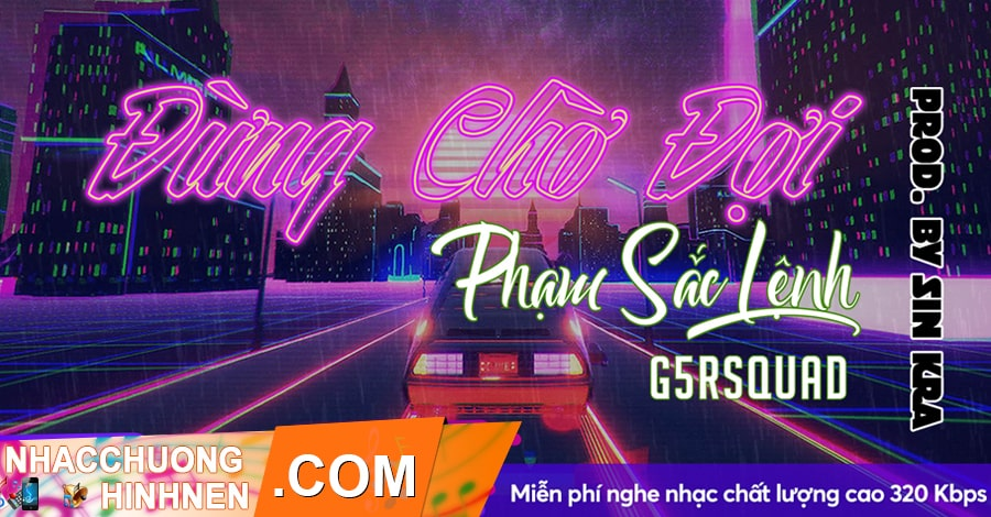 nhac chuong dung cho doi g5r squad pham sac lenh