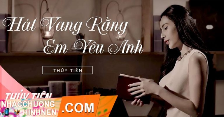 nhac chuong hat vang rang em yeu anh thuy tien