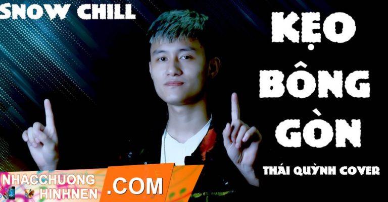 nhac chuong keo bong gon remix snow chill thai quynh