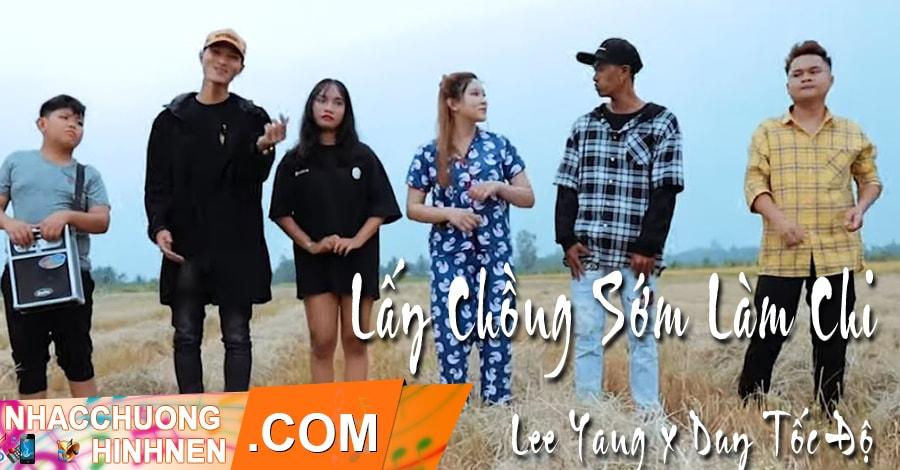 nhac chuong lay chong som lam chi lee yang duy toc do