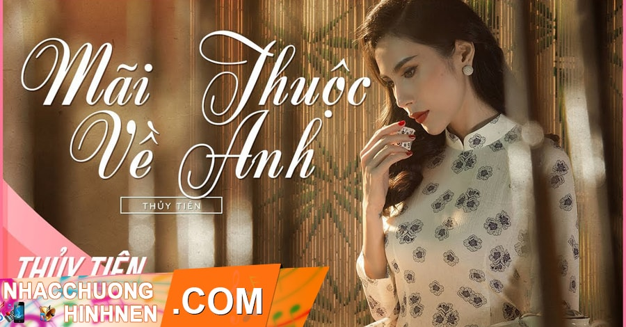 nhac chuong mai thuoc ve anh thuy tien