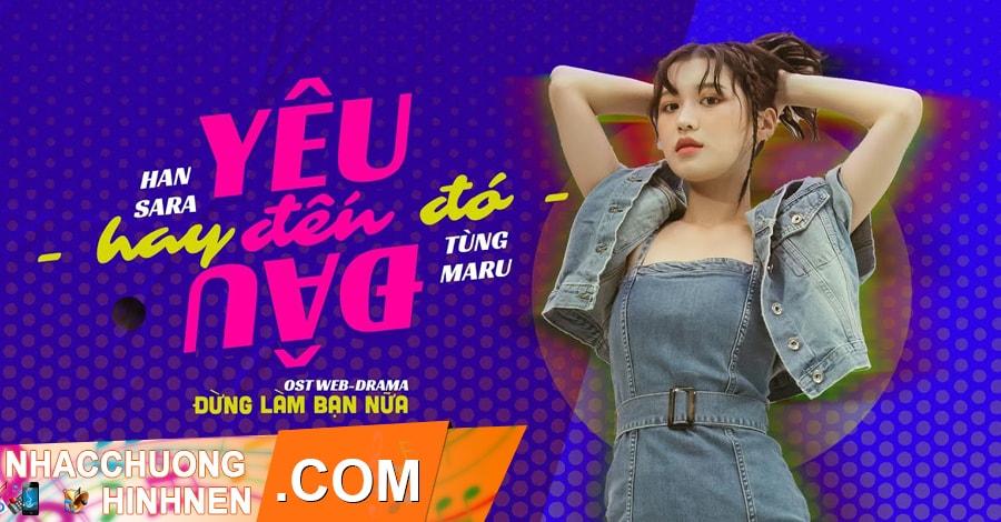 nhac chuong yeu den dau hay den do han sara