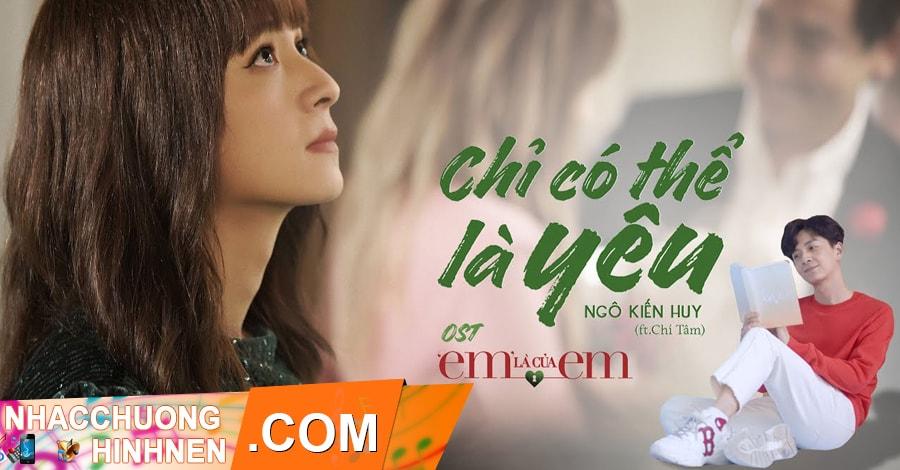 nhac chuong chi co the la yeu ngo kien huy chi tam
