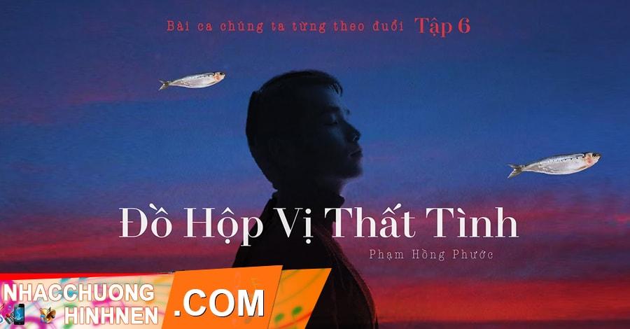 nhac chuong do hop vi that tinh pham hong phuoc
