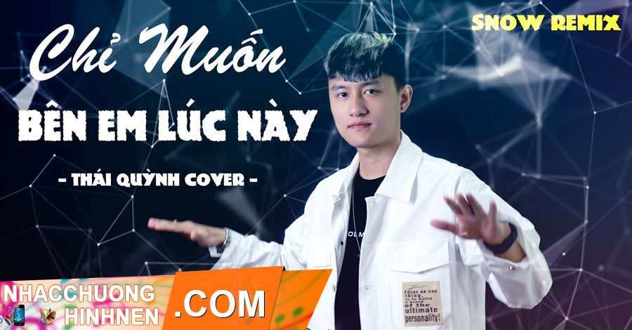 nhac chuong chi muon ben em luc nay snow remix thai quynh