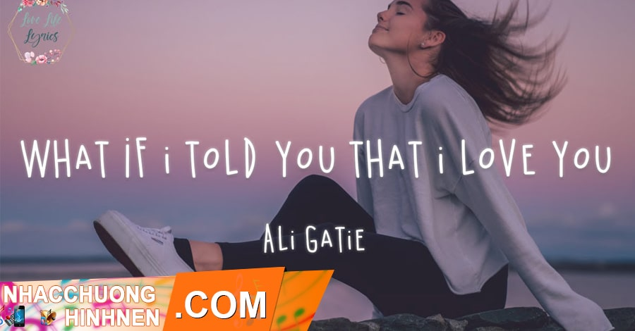 nhac chuong what If i told you that i love you ali gatie