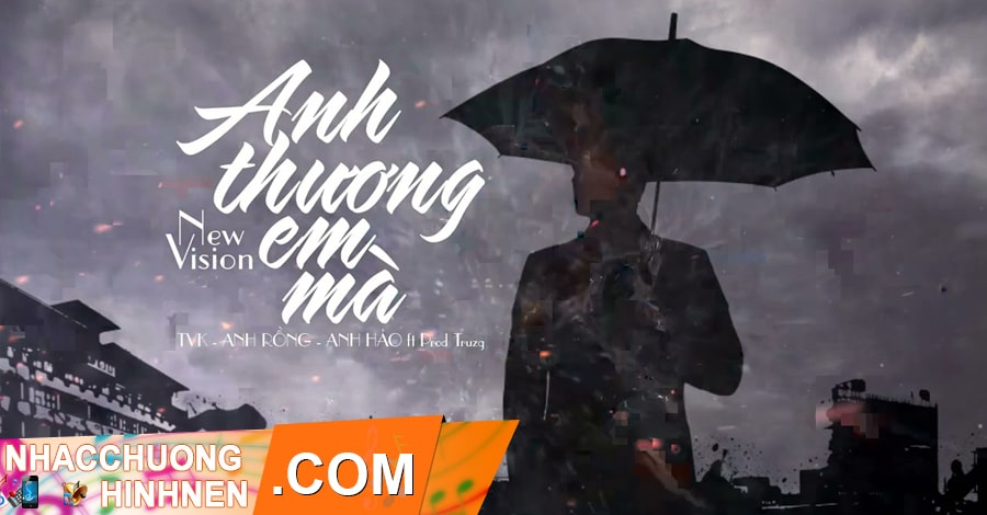 nahc chuong anh biet em thuong ai ma tvk anh rong